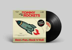 Beer And Fun And Rock 'n' Roll - LP / Tommy And The Rockets / 2016