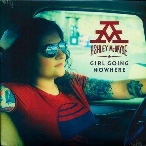 Girl Going Nowhere - LP / Ashley McBryde  / 2018