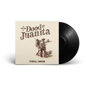 Ballad Of Dood & Juanita - LP / Sturgill Simpson / 2021