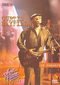 In concert - Ohne Filter - DVD / Curtis Mayfield / 2001