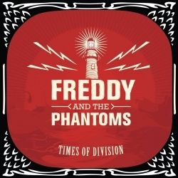 Times Of Division - LP / Freddy And The Phantoms / 2014