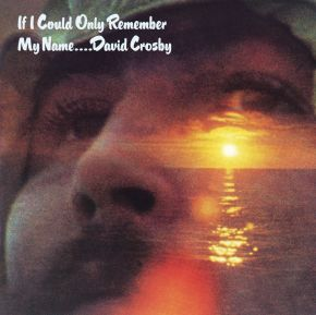 If I Could Only Remember My Name - 2CD / David Crosby / 1971/2021