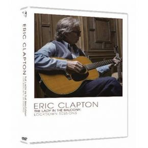 Lady In The Balcony: Lockdown Sessions - DVD / Eric Clapton / 2021