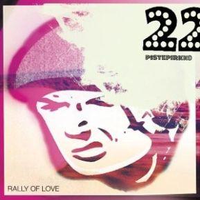 Rally Of Love - CD / 22 Pistepirkko / 2001