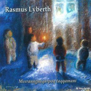 Meerannguaqarpoq Taqqamani (Jule CD) - CD / Rasmus Lyberth / 2011