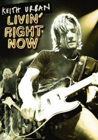 Livin Right Now - dvd / Keith Urban / 2005