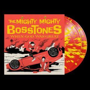 When God Was Great - 2LP (Rød/Gul Splatter Vinyl) / The Mighty Mighty Bosstones / 2021