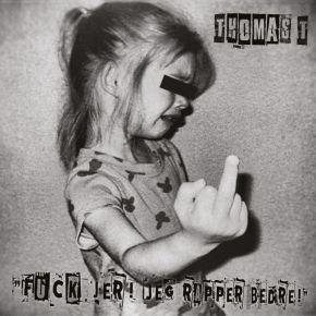 Fuck Jer! Jeg Rapper Bedre! - LP / Thomas T / 2019