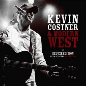Untold Truths & Turn It On - Deluxe Edition / Kevin Costner & Modern West / 2010