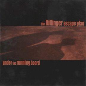 "Under The Running Board - 10"" (Farvet vinyl) / Dillinger Escape Plan / 1998/2015"