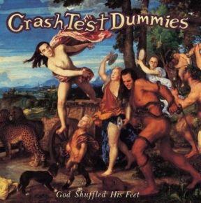 God Shuffled His Feet - LP  / Crash Test Dummies / 1993/2019