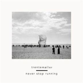 Never Stop Running - 7'' vinyl / Trentemøller / 2013