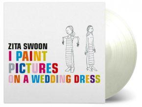 I Paint Pictures On A Wedding Dress - 2LP (Farvet Vinyl) / Zita Swoon / 2017