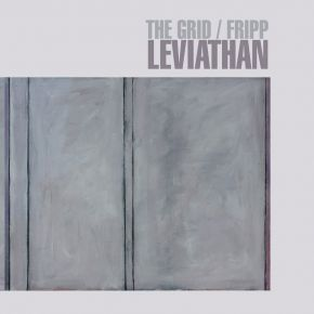 Leviathan - CD+DVD / The Grid | Fripp / 2021