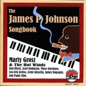 The James P. Johnson Songbook - cd / Marty Grosz & The Hot Winds / 2001