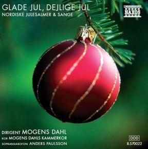 Glade Jul, Dejlige Jul - Nordiske Julesalmer & Sange - CD / Mogens Dahls Kammerkor / 2005