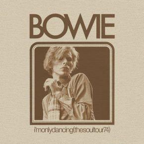 I'm Only Dancing (The Soul Tour 74) - 2LP (RSD 2020 Vinyl) - 2LP / David Bowie / 2020