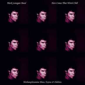 Here Comes That Weird Chill (Methamphetamine Blues, Extras and Oddities) - LP (RSD 2021 Pink Vinyl) / Mark Lanegan / 2003 / 2021