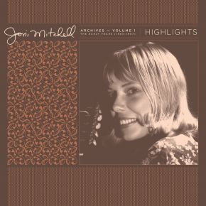 Archives – Volume 1: The Early Years (1963-1967): Highlights - LP (RSD 2021) / Joni Mitchell / 2021