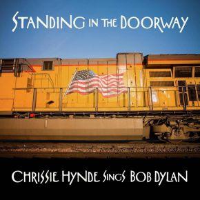 Standing In The Doorway: Chrissie Hynde Sings Bob - CD / Chrissie Hynde / 2021