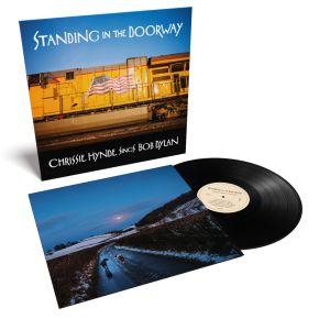 Standing in the Doorway: Chrissie Hynde Sings Bob - LP / Chrissie Hynde / 2021