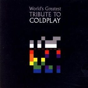 World's Greatest Coldplay Tribute - CD / Various Artists / 2006
