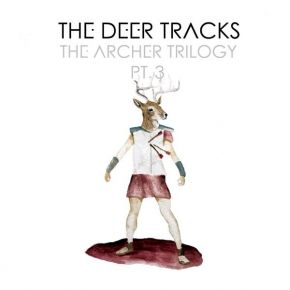 The Archer Trilogy PT.3 - LP / The Deer Tracks / 2013
