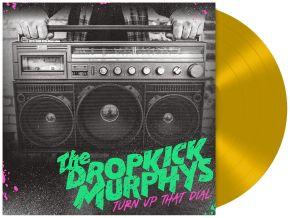 Turn Up That Dial - LP (Guld Vinyl) / The Dropkick Murphys / 2021