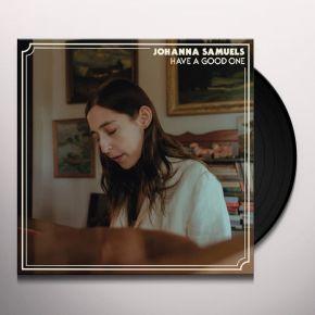 "Have A Good One - 10"" Vinyl / Johanna Samuels / 2019"