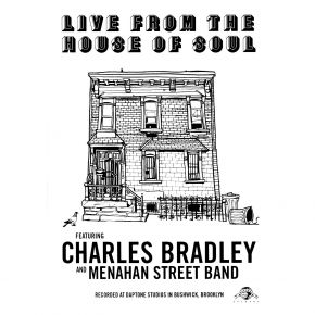 Live From The House Of Soul - DVD / Charles Bradley And Menahan Street Band / 2016