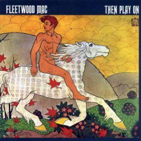 Then Play On - CD / Fleetwood Mac / 1969/2013