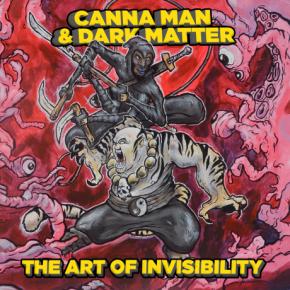 The Art of Invisibility - LP / Canna Man & Dark Matter  / 2017