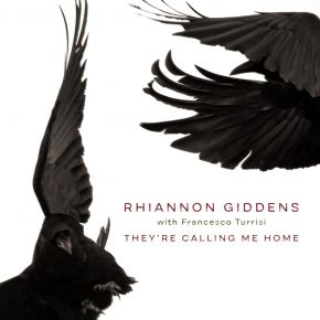 They're Calling Me Home - LP / Rhiannon Giddens With Francesco Turrisi / 2021