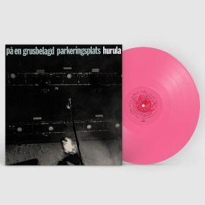 Pa En Grusbelagd Parkeringsplats - LP (Pink Vinyl) / Hurula / 2021