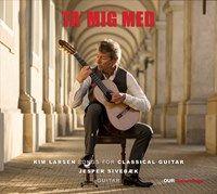 Ta' Mig Med   Kim Larsen Songs For Classical Guitar - CD / Jesper Sivebæk / 2021