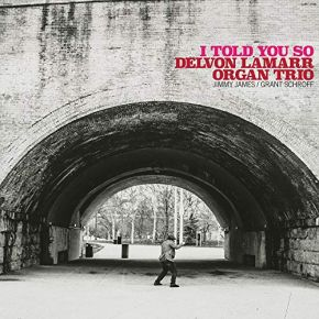 I Told You So - LP / Delvon Lamarr Organ Trio / 2021