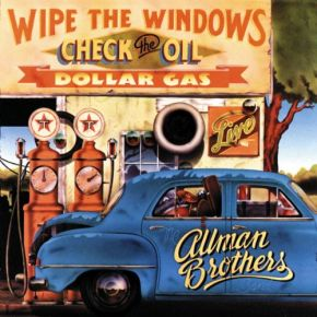 Wipe the Windows, Check the Oil, Dollar Gas - 2LP / The Allman Brothers Band / 1976 / 2016