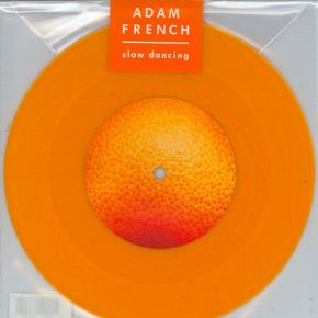 "Slow Dancing - 7"" (RSD 2019 Orange Vinyl) / Adam French / 2019"