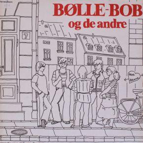 Bølle-Bob og de andre - LP / BølleBob / 1978