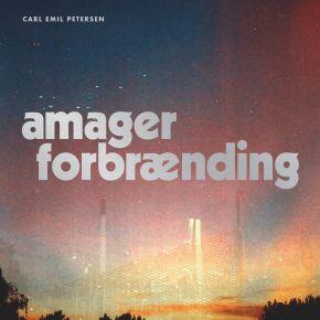 Amager Forbrænding - LP (Sort vinyl) / Carl Emil Petersen / 2019 / 2021