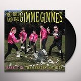 Rake It In: The Greatestest Hits - LP / Me First And The Gimme Gimmes / 2017