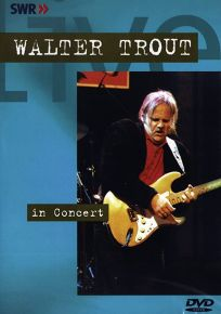 In Concert - DVD / Walter Trout / 2001