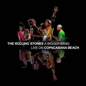 A Bigger Bang: Live On Copacabana Beach - 2CD+Blu-Ray / The Rolling Stones / 2007/2021