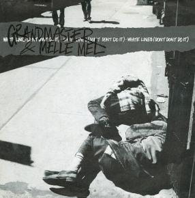 White Lines (Don't Don't Do It) / Grandmaster & Melle Mel / 1983