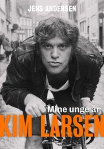 Kim Larsen - Mine Unge År - Bog / Kim Larsen | Jens Andersen / 2018