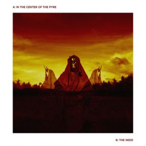 """In The Center Of The Pyre / The Need - 7"""" / The Woken Trees  / 2015"""