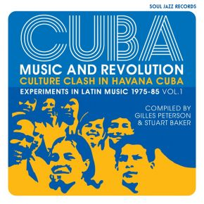 Cuba: Music And Revolution (Culture Clash In Havana Cuba: Experiments In Latin Music 1975-85 Vol. 1) - 3LP / Various Artists / 2021