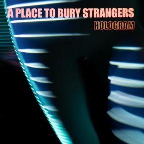 "Hologram - 12"" Vinyl (Blå/Rød Splatter) / A Place To Bury Strangers / 2021"