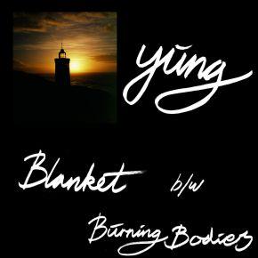 "Blanket B/W Burning Bodies - 7"" Single / Yung / 2015"