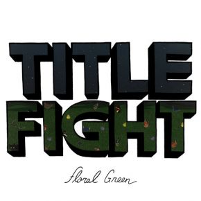 Floral Green - LP / Title Fight / 2012